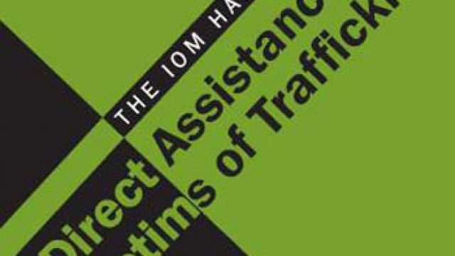 IOM Handbook: Direct Assistance for Victims of Trafficking